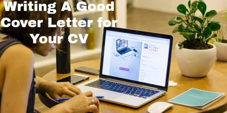 Writing A Good Cover Letter For Your CV